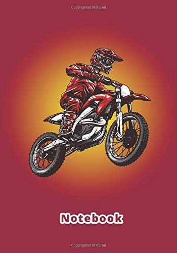 Notebook: Dirt Bike Journal, Motocross, supercross Notebook Note-Taking Planner Book For Off Road Riding Lovers. 7x10, 120 lined pages