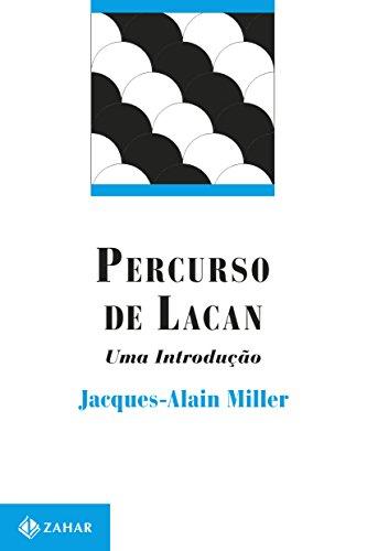 Percurso de Lacan: Uma introdução (Campo Freudiano no Brasil)