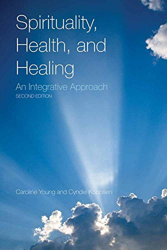Compare Textbook Prices for Spirituality, Health, and Healing: An Integrative Approach: An Integrative Approach 2 Edition ISBN 9780763779429 by Young, Caroline,Koopsen, Cyndie