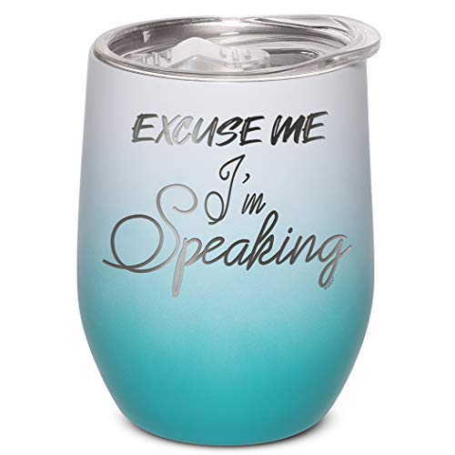 Shop4Ever Excuse Me I'm Speaking Engraved Insulated Stainless Steel Wine Tumbler with Lid (White Teal Ombre)