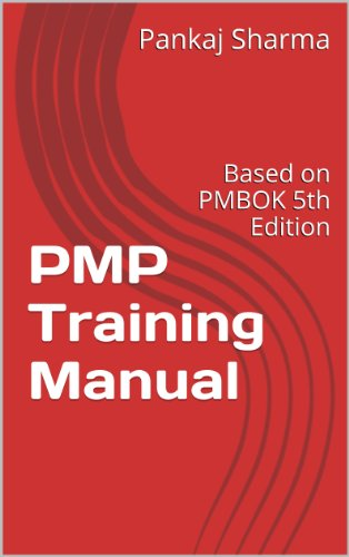 PMP Training Manual: Based on PMBOK 5th Edition (English Edition)