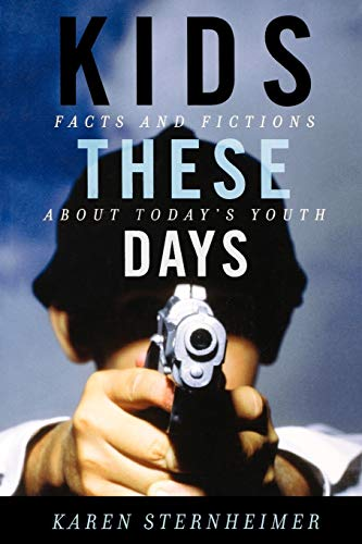 Kids These Days: Facts and Fictions About Today's Youth