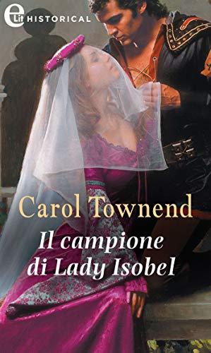 Il campione di Lady Isobel (eLit) (Knights of Champagne Vol. 1) di [Carol Townend]