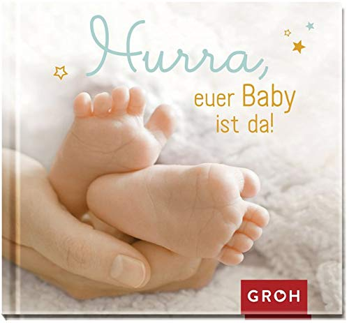 Hurra, euer Baby ist da!: Geschenkbuch zur Geburt
