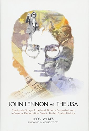 Image of John Lennon vs. The U.S.A.: The Inside Story of the Most Bitterly Contested and Influential Deportation Case in United States History