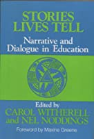 Stories Lives Tell: Narrative and Dialogue in Education
