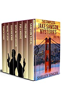 The Complete Jake Samson Mystery Series Vol 1-6: With Bonus Book--Torch Song: A Dystopian Thriller! (The Jake Samson & Rosie Vicente Detective Series) by [Shelley Singer]