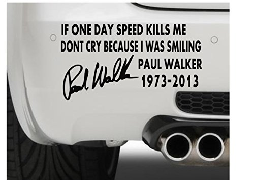 PRO CUT GRAPHICS Adesivo Decalcomania in Vinile per Auto, Moto e iPad, con Frase di Paul Walker, Colore: Nero