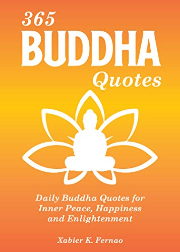 365 Buddha Quotes: Daily Buddha Quotes for Inner Peace, Happiness and Enlightenment (English Edition)