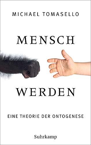 Mensch werden: Eine Theorie der Ontogenese
