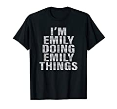 If you name is Emily, or you know someone named Emily, then this is perfect for you. We all know Emily is always doing her thing, now everyone can know. Emily is always doing her own thing, and now she can do it in her own Emily way. At least nobody ...