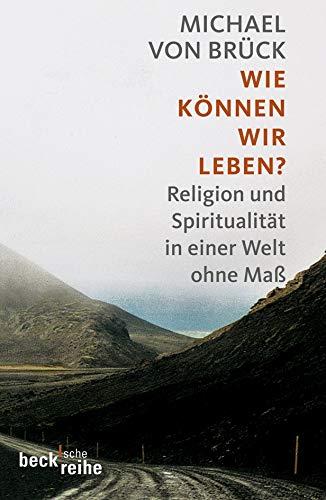 Wie können wir leben?: Religion ...