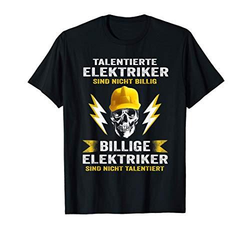 Herren Talentierte Elektriker sind nicht billig Servicetechniker T-Shirt