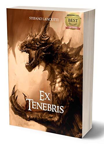 Ex Tenebris: L'ebook fantasy italiano più amato degli ultimi anni! Scaricalo gratis! (Nocturnia Vol. 1)