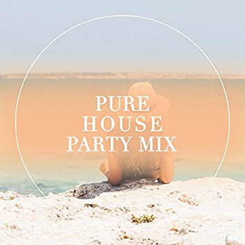 Pure House Party Mix