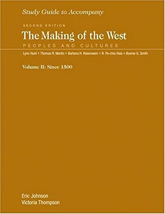 Study Guide for The Making of the West, Volume 2 2nd edition by Thompson, Victoria, Hunt, Lynn, Rosenwein, Barbara H., Marti (2004) Paperback