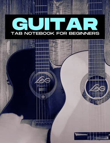 Guitar Tab Notebook - For Beginners | Boys | Girls | Kids | Adults | Teachers | Students: Blank 6 String Guitar Chord and Tablature Music Paper Sheet ... Enthusiasts, Songwriters and Musicians