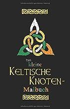 Das Kleine Keltische Knoten Malbuch: St. Patrick's Day Malbuch (German Edition)