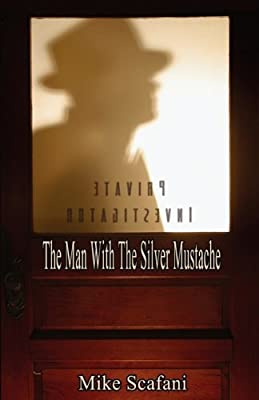 The Man with the Silver Mustache: A Mystery Story