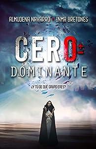 Cero Dominante: ¿Y tú de qué grupo eres? par Almudena Navarro Cuartero