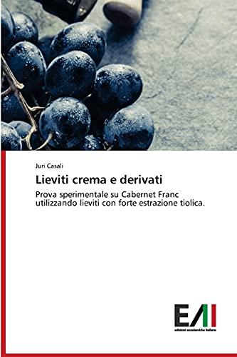Lieviti crema e derivati: Prova sperimentale su Cabernet Franc utilizzando lieviti con forte estrazione tiolica.