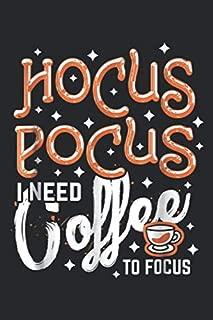 Hocus Pocus I Need Coffee To Focus: Hocus Pocus I Need Coffee To Focus Journal/Notebook Blank Lined Ruled 6x9 100 Pages