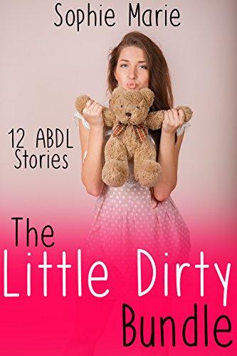 The Little Dirty Bundle (A Collection of TWELVE ABDL Fantasies) (Box Set)
