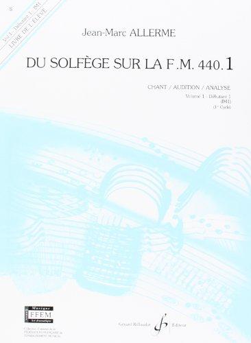 Du Solfege Sur la F.M. 440.1 - Chant/Audition/Analyse -...