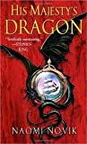 His Majesty s Dragon (Temeraire, Book 1) Publisher: Del Rey
