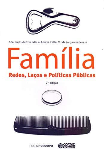 Família. Redes, Laços e Políticas Públicas