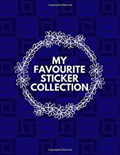 My Favourite Sticker Collection: Kids' Activity Diary, Colouring Notebook, Children Sticker Book, Unruled Holiday Scrapbook For Drawing, Doodling, ... Graduation, Traveling, 120. (Stickers Book)
