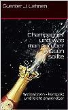 Champagner und was man darüber wissen sollte: Weinwissen - kompakt und leicht anwendbar (German Edition)