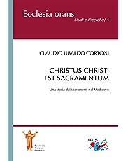 Christus Christi est sacramentum. Una storia dei sacramenti nel Medioevo (Ecclesia Orans. Studi e ricerche)