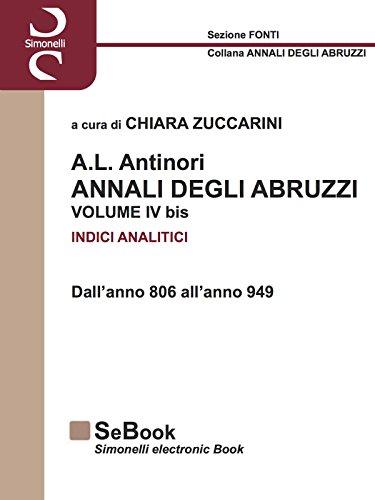 A.L. ANTINORI – ANNALI DEGLI ABRUZZI – INDICI ANALITICI VOLUME IVbis: Dall'anno 806 all'anno 949