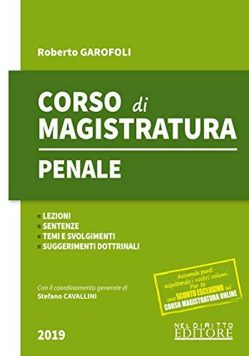 Corso di magistratura penale. Lezioni, giurisprudenza, temi e svolgimenti, suggerimenti dottrinali. Con espansione online