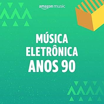 Música Eletrônica Anos 90
