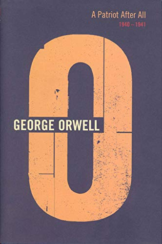 A Patriot After All: 1940-1941 (The Complete Works of George Orwell)