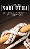 Il Libro dei Nodi Utili: Come eseguire più di 25 nodi tra i nodi più utili (8) (Evasione E...