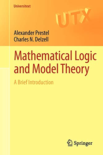 Mathematical Logic and Model Theory: A Brief Introduction (Universitext)