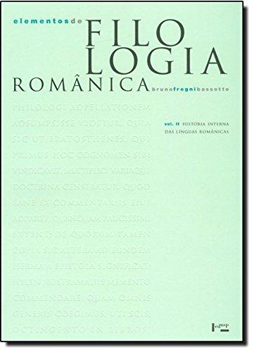 Elementos de Filologia Românica. História Interna das Línguas Românicas - Volume 2