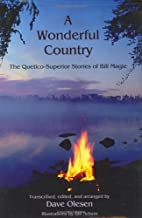 A Wonderful Country: The Quetico-Superior Stories of Bill Magie