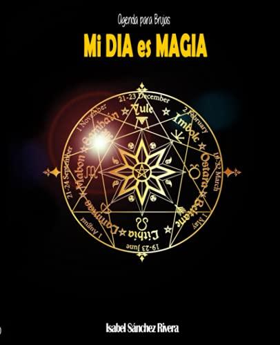 Agenda para Brujas. Mi DIA es MAGIA: Planificador semanal personalizable, ciclos lunares, rituales, frases positivas, mandalas.