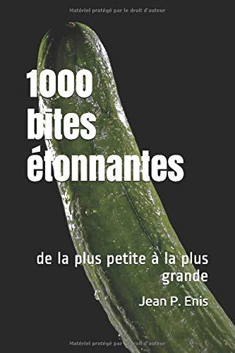 1000 bites étonnantes - de la plus petite à la plus grande: Faux Livre   Super cadeau Gag amusant pour hommes et femmes   6 x 9 Grille points. 120 pages. Carnet de notes Carnet de croquis Journal