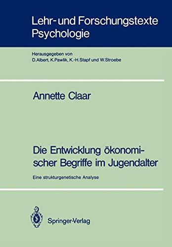 Die Entwicklung ökonomischer Begriffe im Jugendalter: Eine strukturgenetische Analyse (Lehr- und Forschungstexte Psychologie (37), Band 37)
