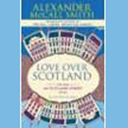 Love Over Scotland: A 44 Scotland Street Novel