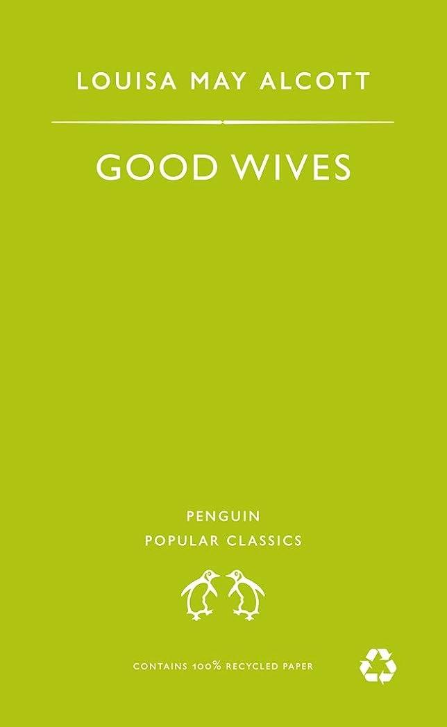 楽観的削る疑いGood Wives (Little Women Series) (English Edition)