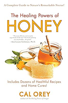 The Healing Powers of Honey: The Healthy & Green Choice to Sweeten Packed with Immune-Boosting Antioxidants