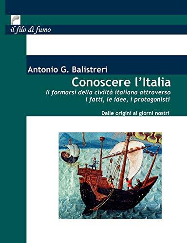 Conoscere l'Italia: Il formarsi della civilta italiana attraverso i fatti, le idee, i protagonisti