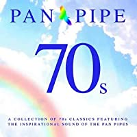 Mellow Magic: Pan Pipe 70's