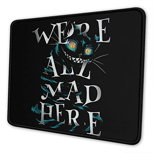 PAPAPI We're All Mad Here Cat Mouse Pad Rubber Non-Slip Rectangle for Computers 7 X 8.6 in